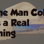 Is a Man Cold Real?