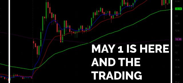 May 1st Trading in Full Action